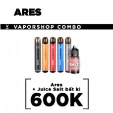 COMBO ARES + JUICE SALT BẤT KÌ